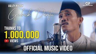 GUBUK DERITA - VALDY NYONK (OFFICIAL MUSIC VIDEO)