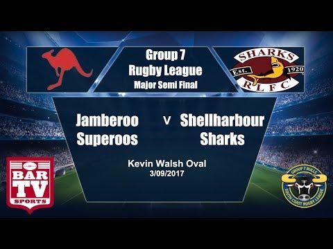 2017 Group 7 RL Major Semi Final - Jamberoo Superoos Vs Shellharbour Sharks