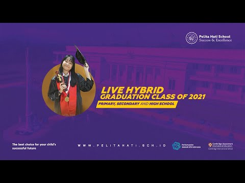 Live Hybrid Graduation Class of 2021   Primary, Secondary and High School