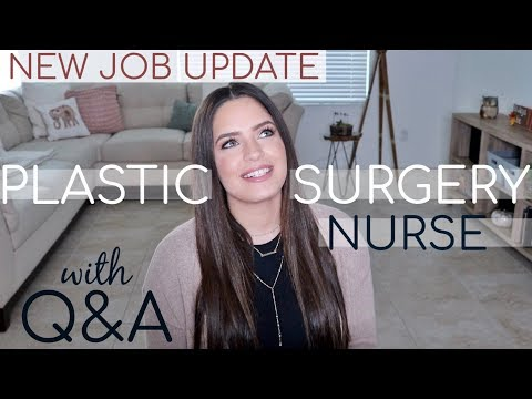 New Job Update! Plastic Surgery Nurse | Q&A