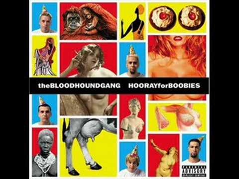 Bloodhound Gang - A Lap Dance Is Better