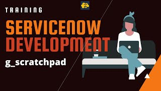 #12 ServiceNow Developer Training | Business Rule with Scratchpad | g_scratchpad