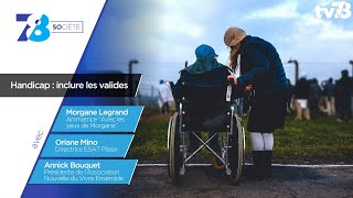 7/8 Société. Inclure les valides dans le monde du handicap