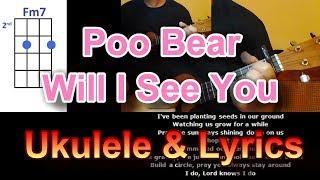 Poo Bear Will I See You Ukulele
