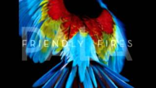 Friendly Fires - Show Me Lights