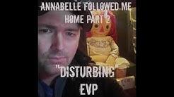 "REAL ANNABELLE DOLL DEMON FOLLOWED ME HOME PART 2! ""DISTURBING"" EVP & GROWL"