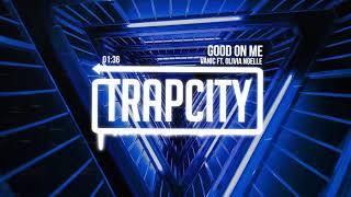 Vanic - Good On Me (ft. Olivia Noelle)