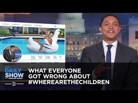 What Everyone Got Wrong About #WhereAreTheChildren   The Daily Show