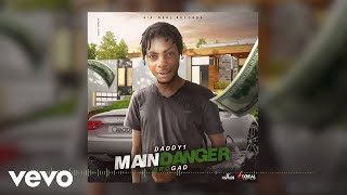 Daddy1 - Main Danger (Official Audio)