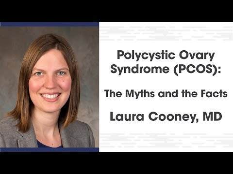 Laura Cooney, MD. PCOS: The Myths and the Facts