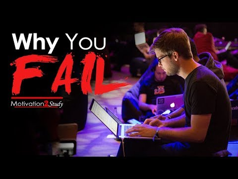 THIS IS WHY YOU FAIL – Most Inspirational Study Motivation (2018)