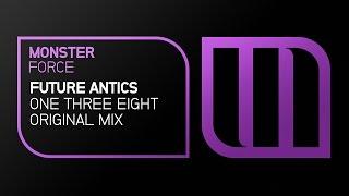 Future Antics - One Three Eight (Original Mix - Preview)