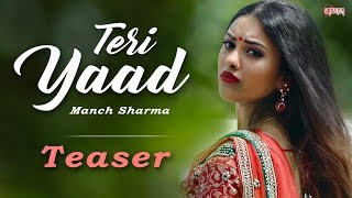 Teri Yaad Teaser | Manch Sharma | New Hindi Song 2017 | Romantic Song