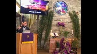 Who Is He? Palm Sunday Worship March 28, 2021
