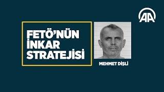 FETÖ'nün inkar stratejisi: Mehmet Dişli