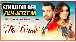 The Wind - Türkischer Film (Mit Deutschen Untertiteln)