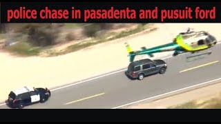 police chase in pasadenta and pusuit ford