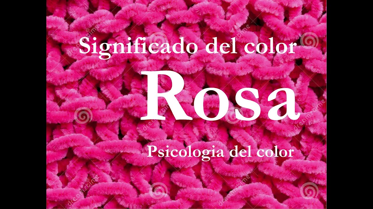 Significado del color rosa psicolog a del color youtube - Rosas amarillas significado ...