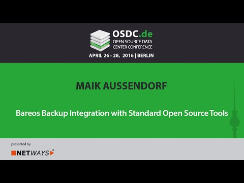 OSDC 2016: Bareos Backup Integration with Standard Open Source Tools by Maik Aussendorf