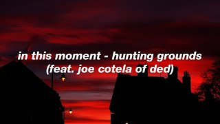 Play Hunting Grounds (feat. Joe Cotela of Ded)