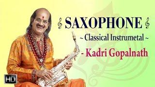 Kadri Gopalnath - Saxophone - Carnatic Classical Instrumental - Audio Jukebox