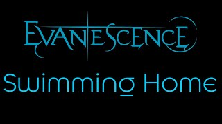 Evanescence - Swimming Home Lyrics (Evanescence)