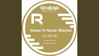Let Me Be (Rhemi Dub Mix)