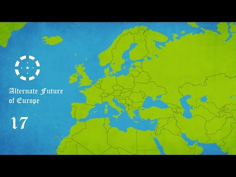 Alternate Future of Europe Episode 17 - Doom