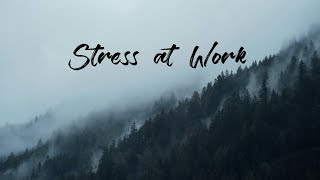 Stress at Work | Beautiful Ambient Mix