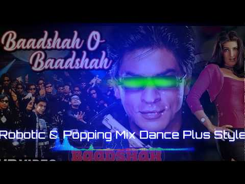 Badshah O Badshah Robotic & Popping Mix Dance Additional Song || Dance Plus Style