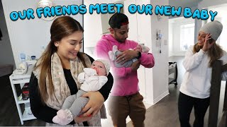MY FRIENDS MEET OUR NEW BABY FOR THE FIRST TIME!