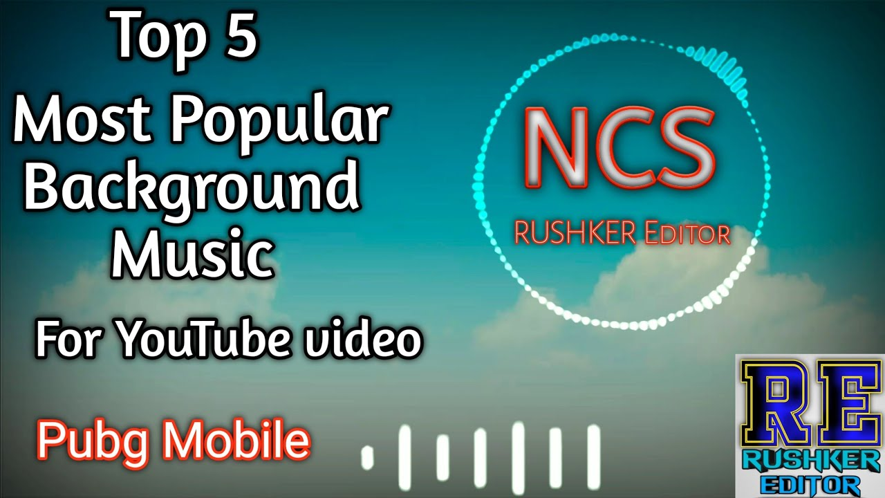 Top 5 Most Popular Background Music For Youtube Videos Pubg Mobile Youtube