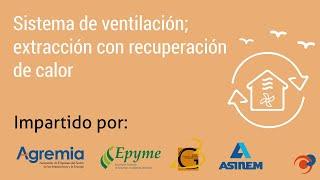 Sistema de ventilación; extracción con recuperación de calor - AGREMIA (Taller TAC 4, C&R 2019)