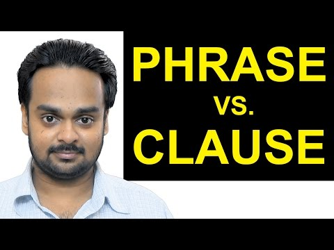 PHRASE vs. CLAUSE - What's the Difference? - English Grammar - Independent and Dependent Clauses