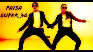 Paisa - Super 30 | Hrithik Roshan & MRUNAL| DANCE COVER | CHOREOGRAPHY ROHIT BHATNAGR  |SUPRRIYA