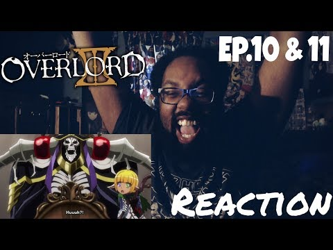 SOOO MANY GOBLINS! OVERLORD III EPISODES 10 AND 11 REACTION