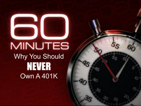 Watch 60 Minutes:  Why you should NEVER own a 401K