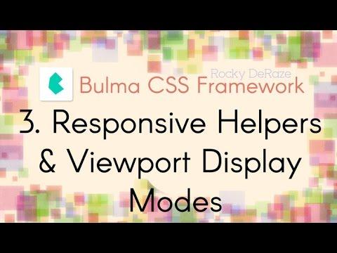 Bulma CSS Framework - 3. Responsive Helpers & Viewport Display Modes