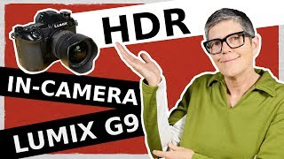 Lumix G9 HDR – How to set up HDR and tips [CC]