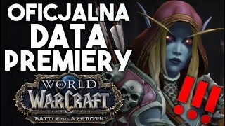 OFICJALNA DATA PREMIERY BATTLE FOR AZEROTH!