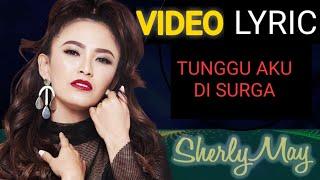 Download Lagu Sherly May - Tunggu Aku Di Surga MP3 Terbaru