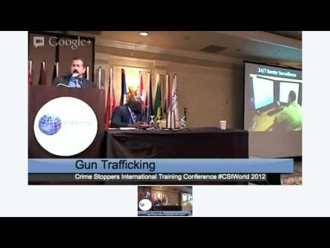 Gun Trafficking & Evolution of Cartels Crime Stoppers International Training Conference 2012