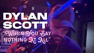 Dylan Scott When You Say Nothing At All - Keith Whitley tribute.mp3