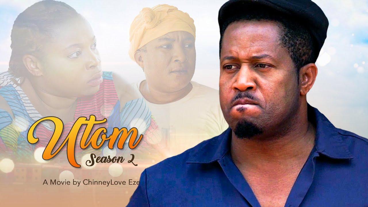Download UTOM (MY SWEETNESS) SEASON 2 /MIKE EZURUONYE, GEORGINA IBEH, QUEENEDIT ANADEBE 2021 LATEST MOVIE