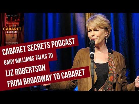 Broadway and West End star Liz Robertson on singing cabaret.