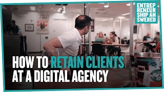 How to Retain Clients at a Digital Agency(, 2016-01-14T14:55:28.000Z)