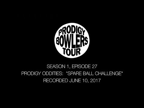 "PRODIGY ODDITY:  ""SPARE BALL CHALLENGE"" (06-10-2017)"