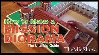 How to Make A Mission Diorama: The Ultimate Guide