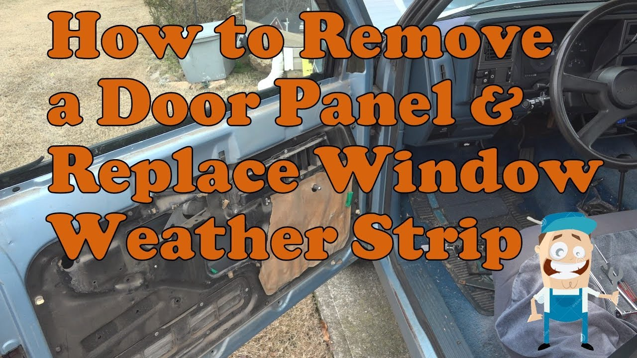 How To Remove A Door Panel And Replace Window Weather Stripping Youtube