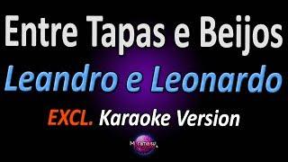 ENTRE TAPAS E BEIJOS (Karaoke Version) - Leandro e Leonardo (Versão Zé Ricardo e Thiago)